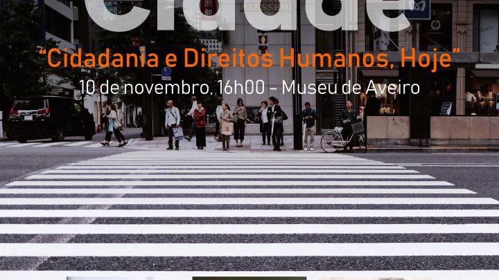 """""""Cidadania e Direitos Humanos, Hoje"""" – Diálogos na Cidade"""