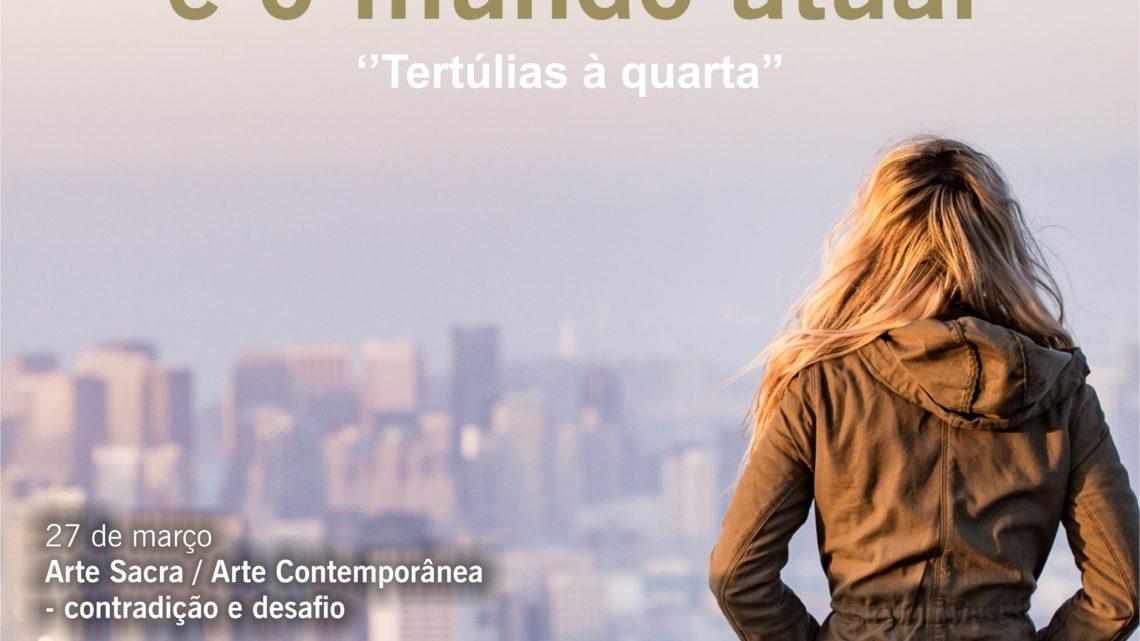Tertúlia: 'Arte sacra / Arte contemporânea – contradição e desafio'