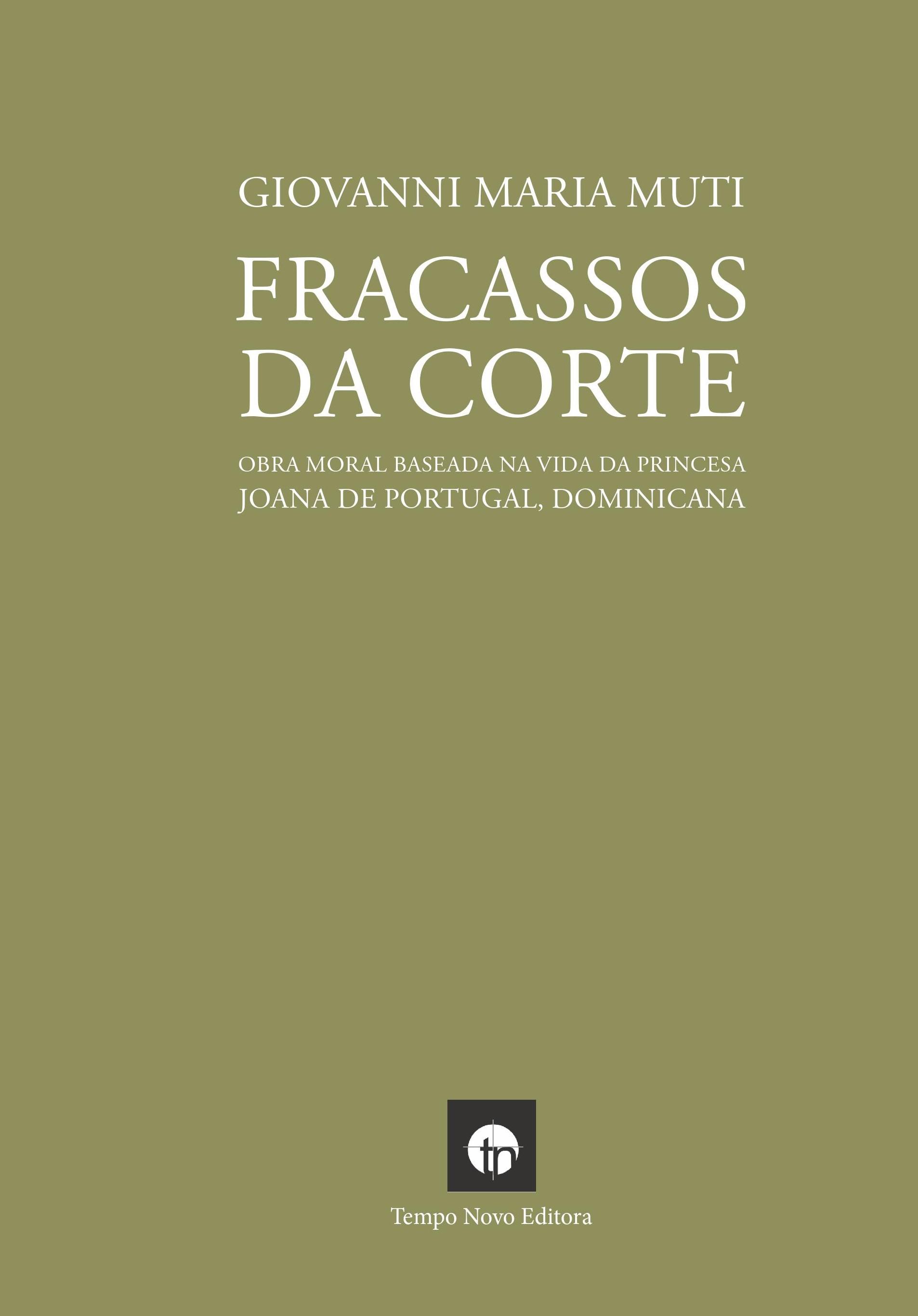 Livro: Fracassos da Corte (obra desconhecida e inédita, sendo Santa Joana a protagonista)