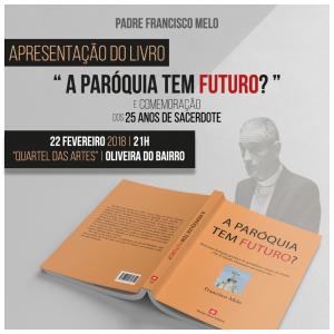 Apresentação do livro «A paróquia tem futuro?» @ Quartel das Artes - Oliveira do Bairro