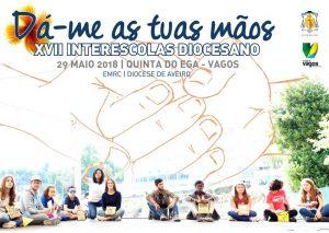 """""""Dá-me as tuas mãos"""" - XVII INTERESCOLAS DIOCESANO – EMRC @ Quinta do Ega - Vagos"""