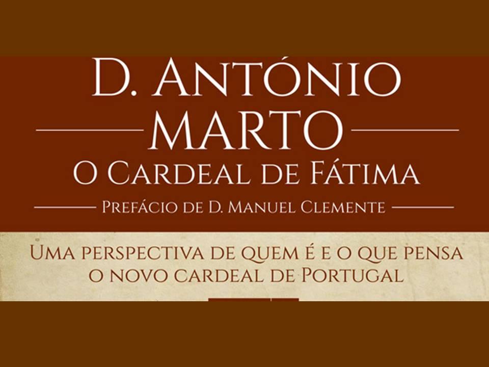 Livros e leituras: D. ANTÓNIO MARTO, O CARDEAL DE FÁTIMA