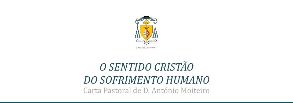 Carta Pastoral 'O sentido cristão do sofrimento humano' | D. António Moiteiro