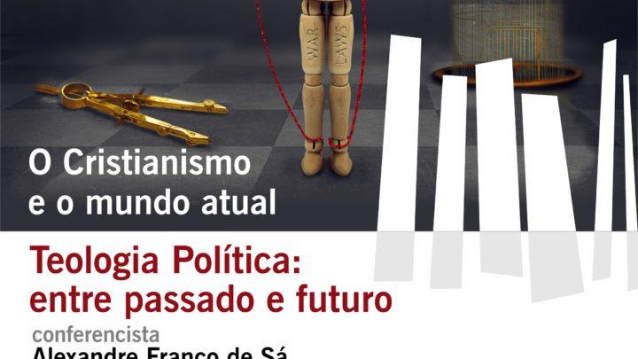 Tertúlia: 'Teologia Política: entre passado e futuro'