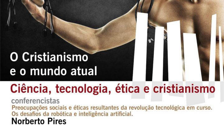 Tertúlia: 'Ciência, tecnologia, ética e cristianismo'