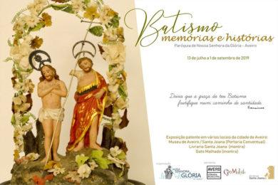 Paróquia da Glória | Exposição «Batismo: memórias e histórias»